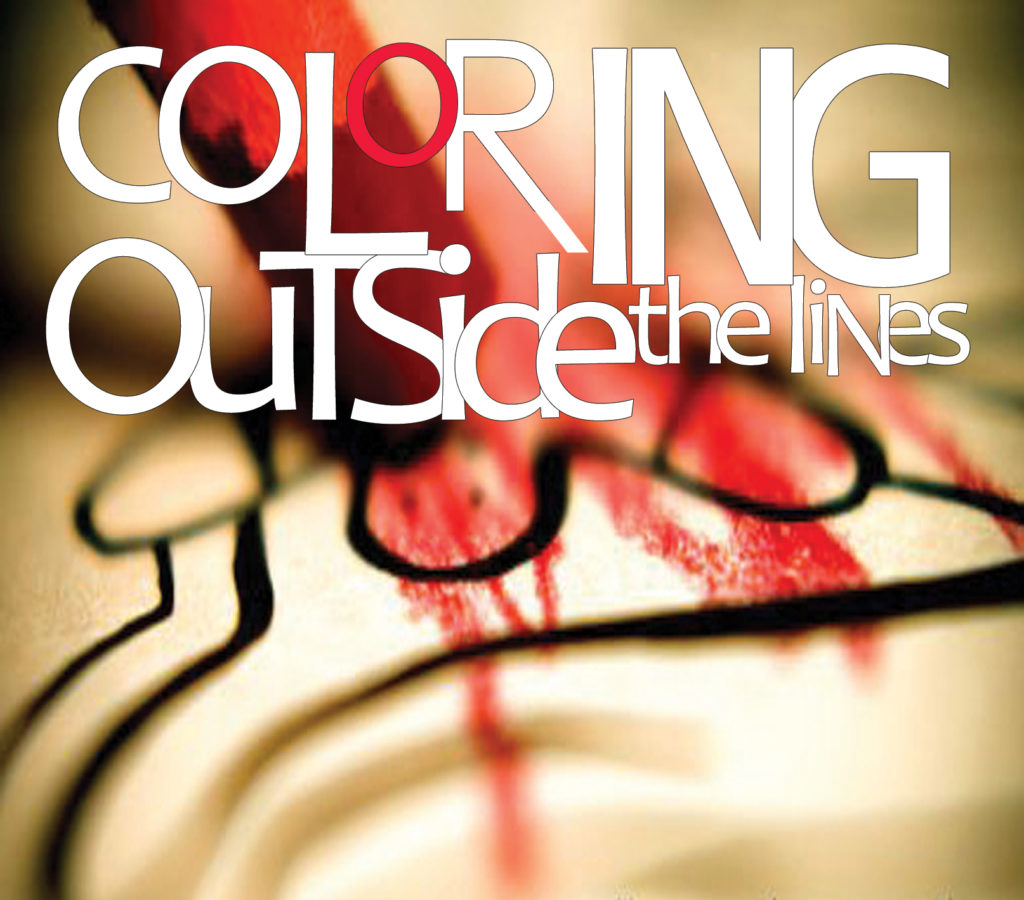 How are you coloring outside the lines?